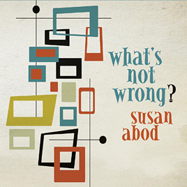 Music Album Susan Abod What's Not Wrong?